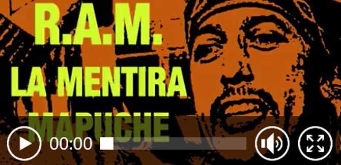 R.A.M La mentira Mapuche